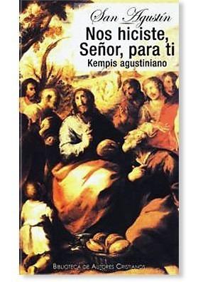 Nos Hiciste Señor Para Ti. Kempis Agustiniano