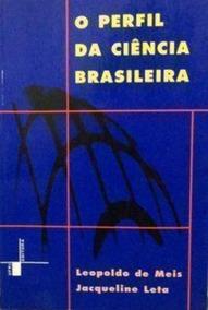 O Perfil Da Ciência Brasileira