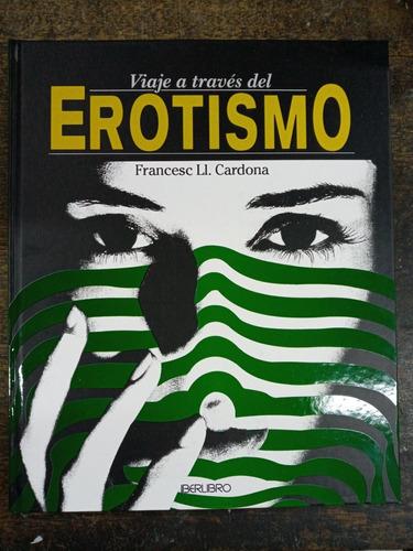 Viaje A Traves Del Erotismo * Francesc Ll. Cardona *