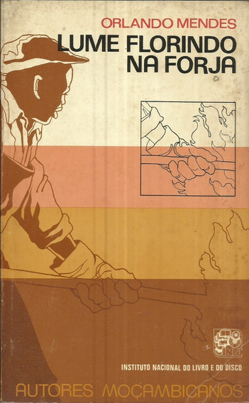 Lume Florindo Na Forja Orlando Mendes Inld 1ª Edição 1980