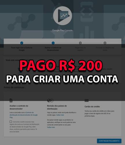 Imagem 1 de 1 de Pago R$ 200 Para Criar Uma Conta No Google Play Developer
