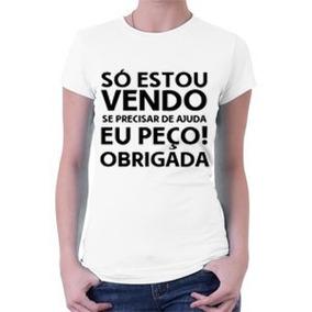 Camisa Personalizada Só Estou Vendo, Se Precisar De Ajuda...