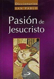 Diccionario De La Pasión De Jesucristo