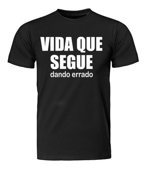 Camisa, Camiseta Masculina Vida Que Segue Dando Errado Watc