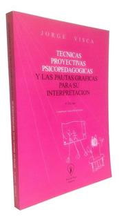 Técnicas Proyectivas Psicopedagógicas - Jorge Visca