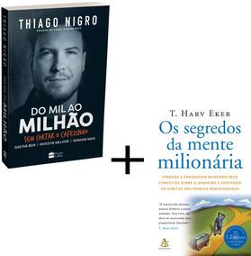 Livros Do Mil Ao Milhão + Os Segredos Da Mente Milionária