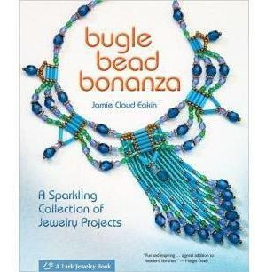 Bugle Bead Bonanza: A Sparkling Collection Of Jewelry Projec