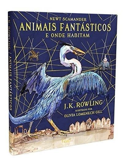 Livro Animais Fantásticos E Onde Habitam Edição Ilustrada #