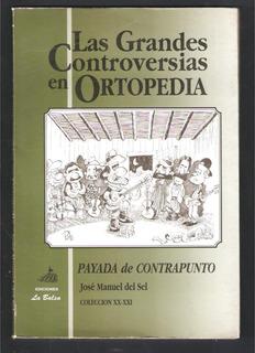 L4552. Las Grandes Controversias En Ortopedia. Del Sel