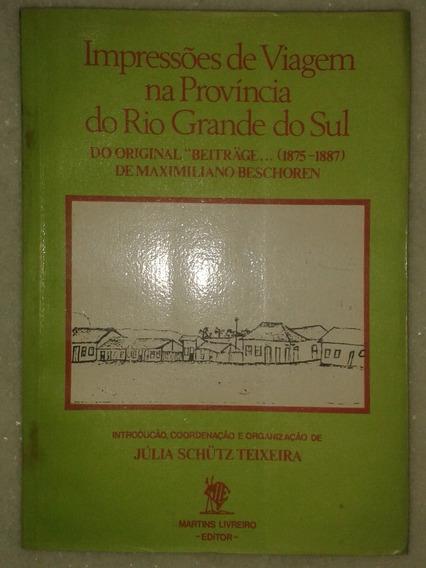 Impressões De Viagem Na Província Do Rio G Sul (c Mapa 1886)