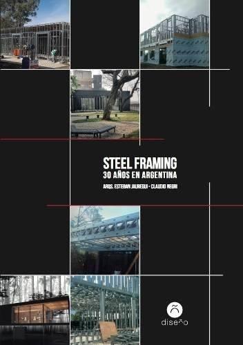 Steel Framing, Esteban Jáuregui, Ed. Diseño