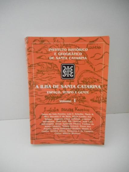 Livro A Ilha De Santa Catarina Vol. 1 Ihgsc
