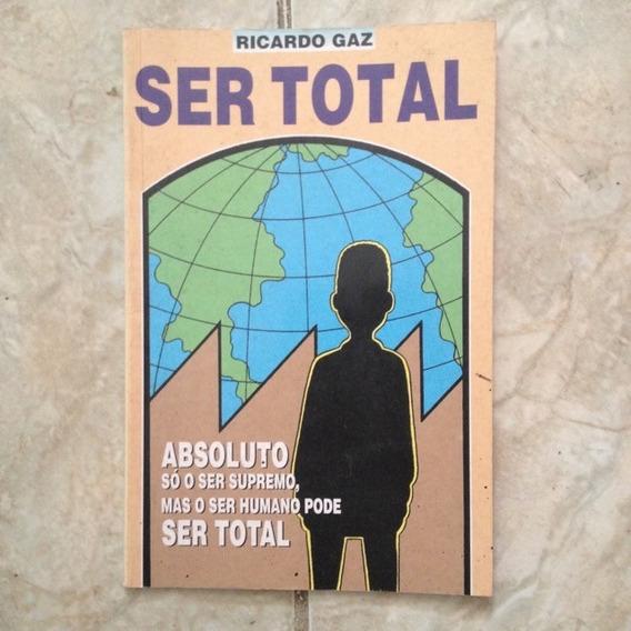 Livro Ser Total - Ricardo Gaz - Absoluto Só O Ser Supremo