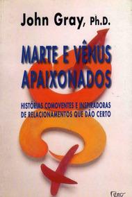 Livro Marte E Vênus Apaixonados John Gray