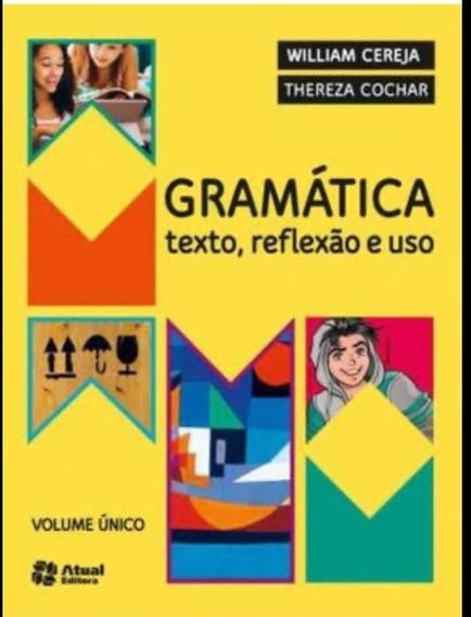Gramatica: Texto, Refleãao E Uso - Vol. Unico 5ª Ed. 2016