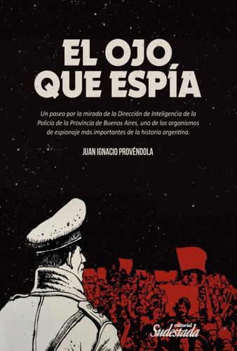 El Ojo Que Espía - Juan Ignacio Provéndola