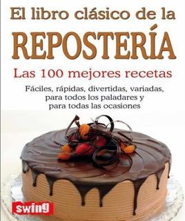 El Libro Clasico De La Reposteria Recetas, Tortas Pasteleria