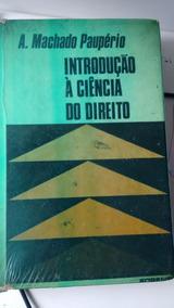 Introdução A Ciencia Do Direito 1974 A. Machado Pauperio
