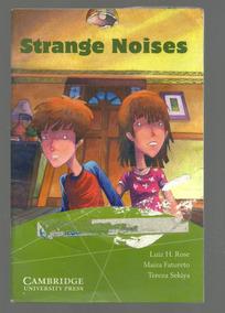 Strange Noises - Luiz H. Rose - Cambridge - Level 3