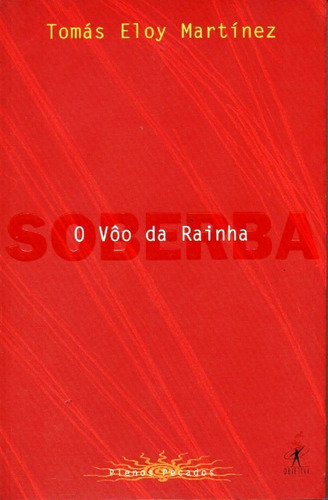 Imagem 1 de 1 de Livro O Vôo Da Rainha Coleção Plenos Pecados Soberba