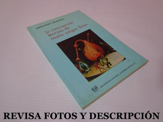 La Concepción Literaria De Mario Vargas Llosa Armando Pereir