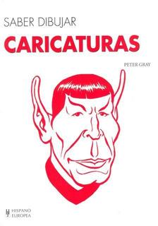 Caricaturas - Saber Dibujar, Peter Gray, Hispano Europea