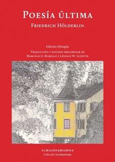 Poesía Última, Friedrich Holderlin, Ed. Hilo De Ariadna