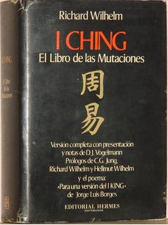 I Ching El Libro De Las Mutaciones -ver. R. Wilhelm -t. Dura