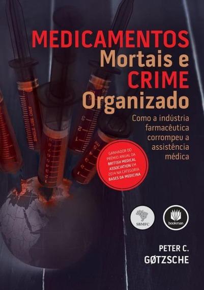 Medicamentos Mortais E Crime Organizado - Como A Industria