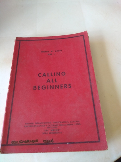 Calling All Beginners English By Radio Série 1