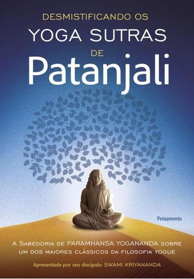 Desmistificando Os Yoga Sutras De Patanjali: A Filosofia De