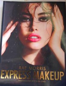 Livro Express Makeup - Rae Morris / Maquiagem / Mais Brinde!
