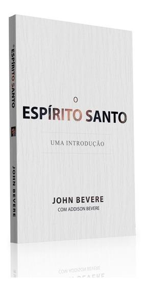 O Espírito Santo: Uma Introdução - John Bevere - Editora Lan