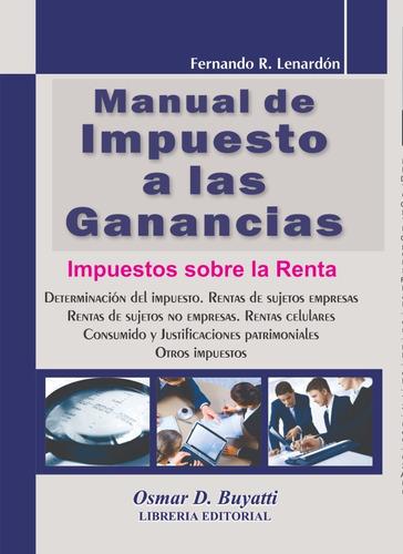 Imagen 1 de 6 de Manual De Impuesto A Las Ganancias Fernando Lenardon