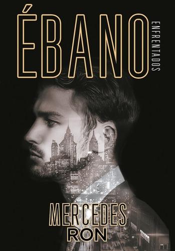 Ebano - Enfrentados 2 - Mercedes Ron - Libro Montena