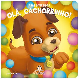 Livro Infantil Abas Divertidas - Olá, Cachorrinho!