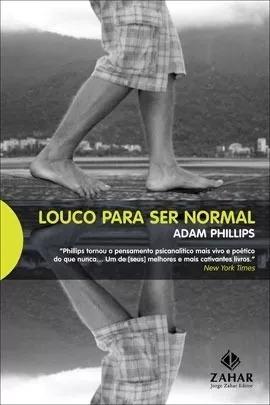 Louco Para Ser Normal - Adam Phillip - Jorge Zahar - Livro