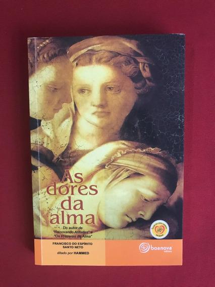 Livro - As Dores Da Alma - Francisco Do Espírito - Seminovo