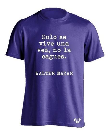 Sarcasmo Playera Cuervos Walter Bazar Solo Se Vive Una Vez
