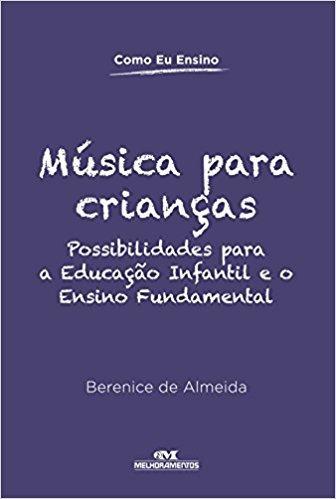 Livro Musica Para Criancas E Possibilidades Para A Educacao