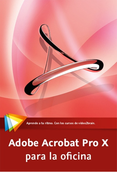 Curso Adobe Acrobat Pro X Para La Oficina