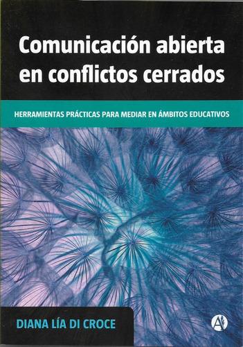 Imagen 1 de 1 de Comunicación Abierta En Conflictos Cerrados Di Croce (ln)