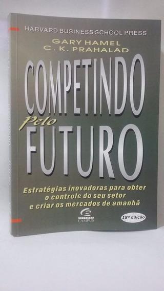 Competindo Pelo Futuro - Gary Hamel