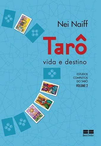 Tarô, Vida E Destino Vol. 2 - Nei Naiff