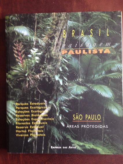 Livro Brasil Paisagem Paulista São Paulo Áreas Protegidas