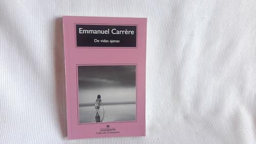 Imagen 1 de 5 de De Vidas Ajenas Emmanuel Carrere Anagrama