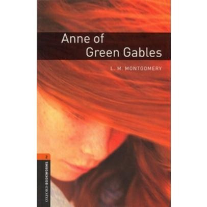 Anne Of Green Gables (oxford Bookworm Library 2) 3ed