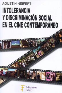 Intolerancia Y Discriminación Social En El Cine. Ed Fabro