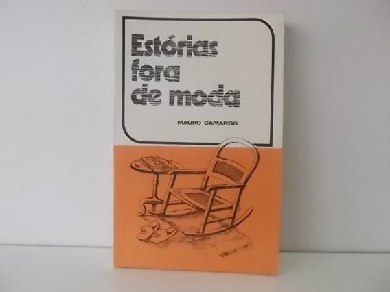 Livro Estória Fora De Moda - Mauro Camargo