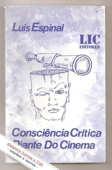 Consciência Crítica Diante Do Cinema - Luis Espinal